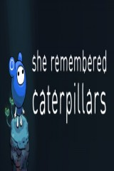 She Remembered Caterpillars (2017)