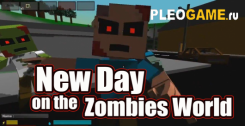 New Day on the Zombies World [v0.11.1]