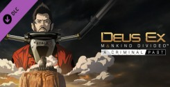 Постер Deus Ex Mankind Divided - A Criminal Past v1.16.761.0 + 11 DLC