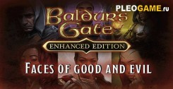 Baldur's Gate Enhanced Edition Faces of Good and Evil (v 2.3.67.3 + 2 DLC)