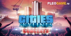 Постер Cities Skylines - Concerts (v 1.8.0) + 12 DLC на русском языке