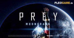Prey - Mooncrash (2018) + DLC на русском - Repack