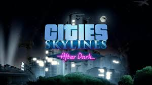 Таблетка/Кряк Cities: Skylines - After Dark - картинка для статьи на сайте GAMMAGAMES.RU