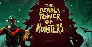 ������� The Deadly Tower of Monsters