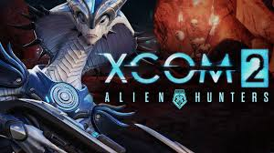 Дополнение(DLC)  XCOM 2: Alien hunters и Anarchy Children