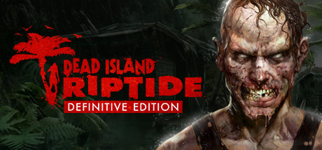 Dead Island Riptide Definitive Edition - �� �����������, �� ��������, ������ �����
