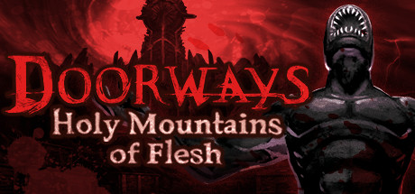 Игра Doorways: Holy Mountains of Flesh (2016) PC