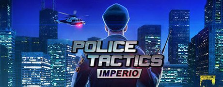 Игра  Police Tactics: Imperio (2016) PC