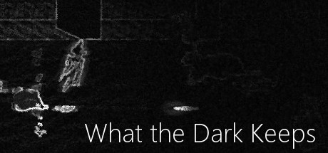 ����������� What the Dark Keeps
