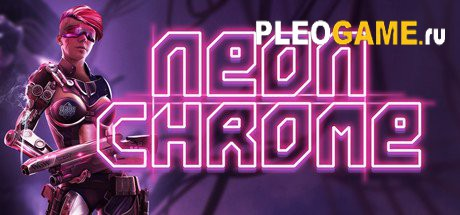 Игра Neon Chrome (v1.0.0.12) (2016) PC
