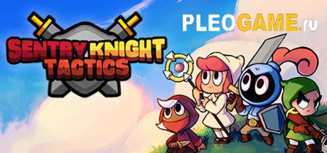 Игра Sentry Knight Tactics [v1.0.3.3] (2016) PC